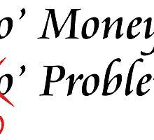 Mo Money, No Problems by gizmomatrix