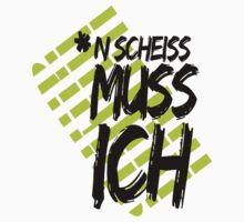 N SCHEISS MUSS ICH by DIDRB