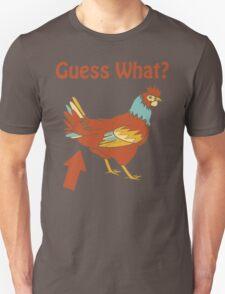 Guess What? Chicken butt Unisex T-Shirt