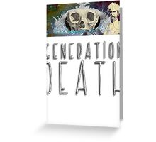 Generation Death. Greeting Card