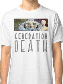 Generation Death. Classic T-Shirt