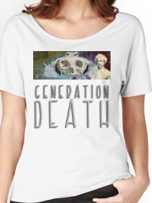 Generation Death. Women's Relaxed Fit T-Shirt
