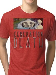 Generation Death. Tri-blend T-Shirt