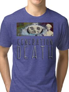 Generation Death. Tri-blend T-Shirt