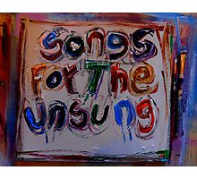 songs for the unsung Photographic Print