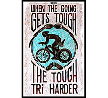 Tri Harder Photographic Print