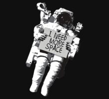 I need more space by romeotees