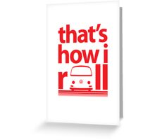 How I Roll Early Bay Red Greeting Card