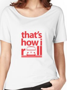 How I Roll Early Bay Red Women's Relaxed Fit T-Shirt