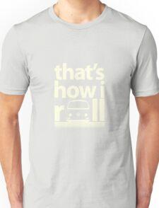 How I Roll Early Bay Cream Unisex T-Shirt
