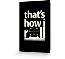 How I Roll Early Bay Cream Greeting Card