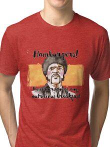 Pulp fiction - Jules Winnfield - Hamburgers! the cornerstone of any nutritious breakfast Tri-blend T-Shirt