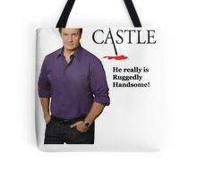 He really Is Ruggedly Handsome - Castle Nathan Fillion Tote Bag