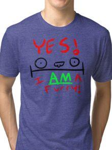 YES. I AM a furry! Tri-blend T-Shirt