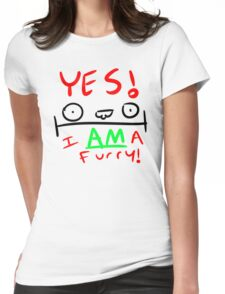 YES. I AM a furry! Womens Fitted T-Shirt