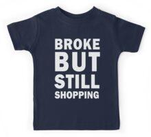 Broke but still shopping (white) Kids Tee