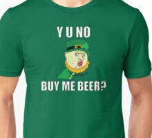 Y U No Buy Me Beer - St Paddy's Day Unisex T-Shirt