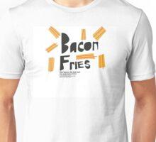 bacon fries Unisex T-Shirt