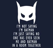 I'm not saying I'm Batman by artemisd