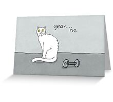 No Exercise Cat by Caleb Croy Greeting Card