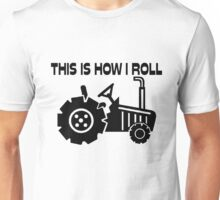 This Is How I Roll Farming Tractor Unisex T-Shirt