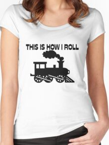 This Is How I Roll Train Women's Fitted Scoop T-Shirt