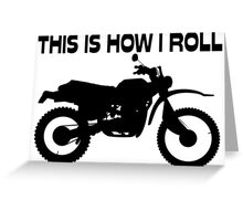 This Is How I Roll Dirt Bike Greeting Card