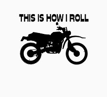 This Is How I Roll Dirt Bike Unisex T-Shirt
