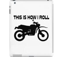This Is How I Roll Dirt Bike iPad Case/Skin