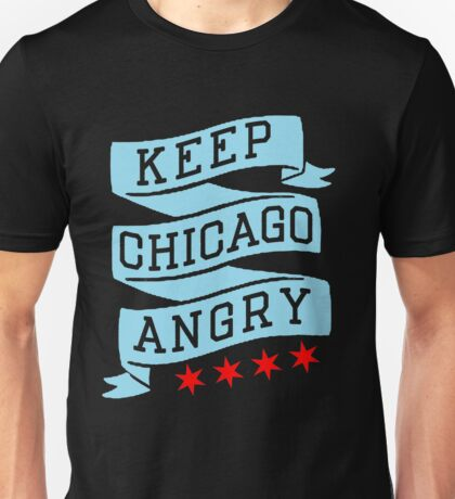 Keep Chicago Angry Unisex T-Shirt