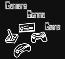 Gamers Gonna Game by BarrettPrints