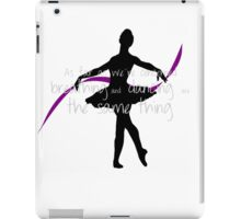 Ballet dancer with cute quote iPad Case/Skin