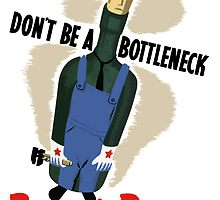 Don't Be A Bottleneck -- WWII by warishellstore