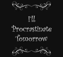 I'll Procrastinate... by Anita Potter