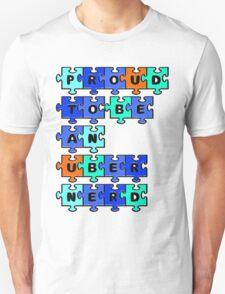 Proud to be an Uber Nerd/ Uber Nerd Brand T-Shirt