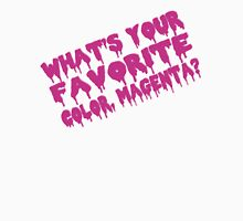 What's Your Favorite Color - Magenta?! Unisex T-Shirt