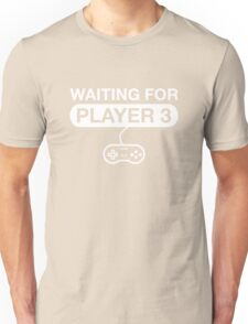 Waiting For Player 3 Unisex T-Shirt