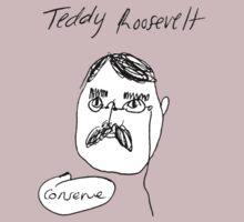 Teddy Roosevelt by Dallas Bowling