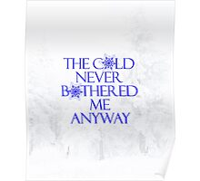 Frozen- The Cold Never Bothered Me Anyway Poster