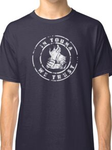 IN TOUMA WE TRUST Classic T-Shirt