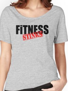 Fitness Stinks  Women's Relaxed Fit T-Shirt