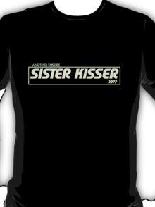 Sister Kisser T-Shirt