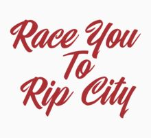 Race You To Rip City by yeahshirts