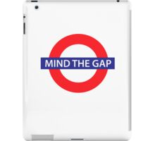 Mind the gap iPad Case/Skin