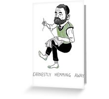"""Earnestly Hemming Away"" Greeting Card"