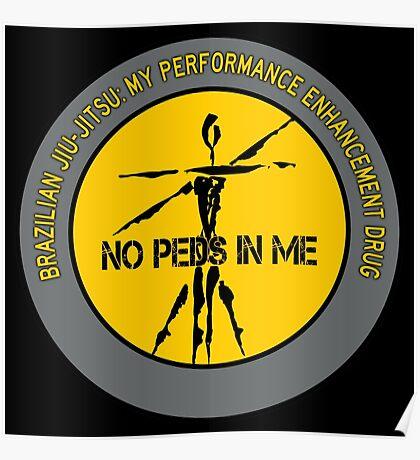 Brazilian Jiu-Jitsu - My Performance Enhancement Drug Poster