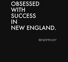 OBSESSED WITH SUCCESS IN NEW ENGLAND. Unisex T-Shirt