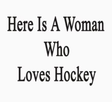 Here Is A Woman Who Loves Hockey  by supernova23