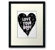 Love Your Body Framed Print