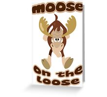 """Moose on the Loose""  Greeting Card"
